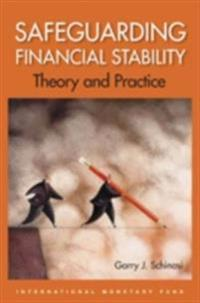 Safeguarding Financial Stability: Theory and Practice