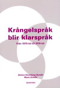 Krångelspråk blir klarspråk : från 1970-tal till 2010-tal