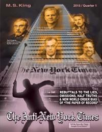 The Anti-New York Times / 2015 / Quarter 1: Rebuttals to the Lies, Omissions and New World Order Bias of 'The Paper of Record'