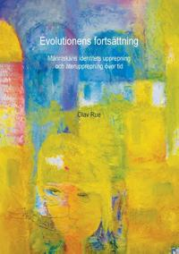 Evolutionens fortsättning : människans identitets upprepning och återupprepning över tid