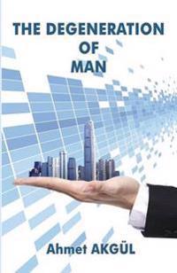 The Degeneration of Man
