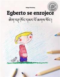 Egberto Se Enrojece/Egbert Khong Dmar Po Chags Song: Libro Infantil Para Colorear Espanol-Tibetano (Edicion Bilingue)