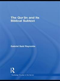 Qur'an and its Biblical Subtext