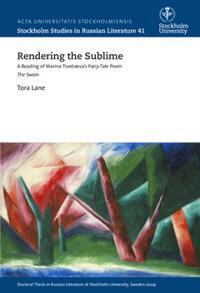 Rendering the sublime : a reading of Marina Tsvetaeva's fairy-tale poem The swain