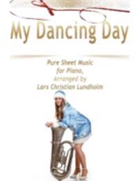 My Dancing Day Pure Sheet Music for Piano, Arranged by Lars Christian Lundholm