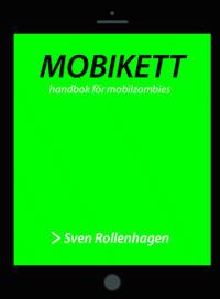 Mobikett : handbok för mobilzombies