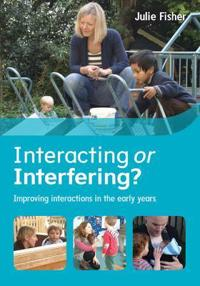 Interacting or Interfering? Improving Interactions in the Early Years
