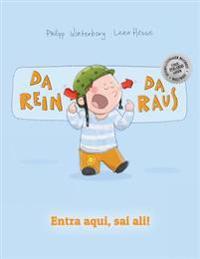 Da Rein, Da Raus! Entra Aqui, Sai Ali!: Kinderbuch Deutsch-Portugiesisch (Portugal) (Bilingual/Zweisprachig)