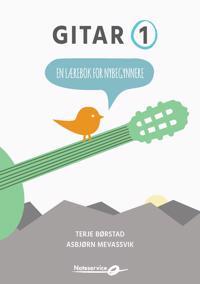 Gitar 1; en lærebok for nybegynnere - Terje Børstad, Asbjørn Mevassvik | Ridgeroadrun.org