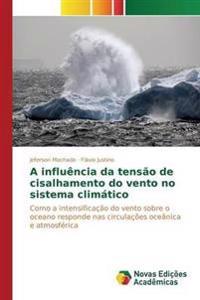 A Influencia Da Tensao de Cisalhamento Do Vento No Sistema Climatico