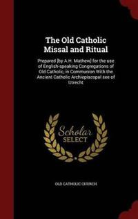 The Old Catholic Missal and Ritual