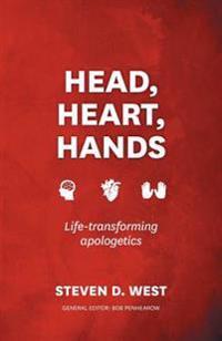 Head, Heart, Hands: Life-Transforming Apologetics