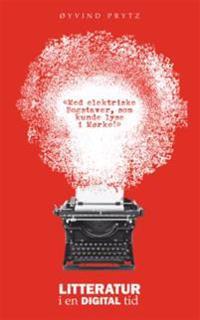 Litteratur i en digital tid - Øyvind Prytz | Ridgeroadrun.org
