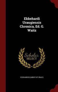 Ekkehardi Uraugiensis Chronica, Ed. G. Waitz