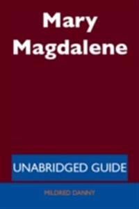 Mary Magdalene - Unabridged Guide