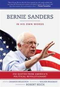 Bernie Sanders: In His Own Words