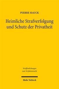 Heimliche Strafverfolgung Und Schutz Der Privatheit: Eine Vergleichende Und Interdisziplinare Analyse Des Deutschen Und Englischen Rechts Unter Beruck