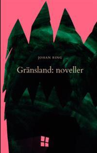 Gränsland: noveller