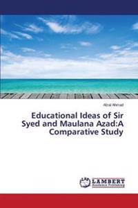 Educational Ideas of Sir Syed and Maulana Azad