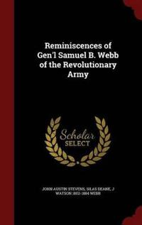 Reminiscences of Gen'l Samuel B. Webb of the Revolutionary Army