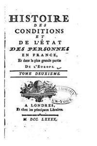 Histoire Des Conditions Et de L'Etat Des Personnes En France - Tome Deuxieme