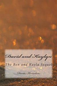 David and Kaylyn (the Ben and Kayla Sequel)