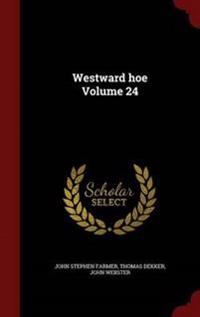 Westward Hoe; Volume 24
