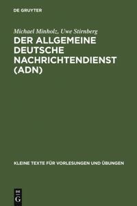 Der Allgemeine Deutsche Nachrichtendienst (ADN)