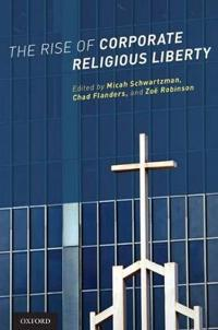 The Rise of Corporate Religious Liberty