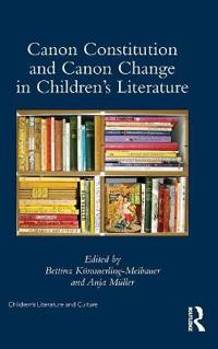 Canon Constitution and Canon Change in Children's Literature