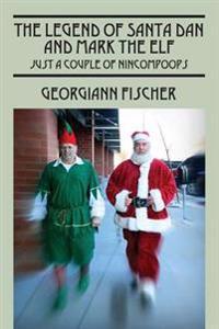 The Legend of Santa Dan and Mark the Elf