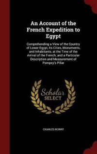 An Account of the French Expedition to Egypt