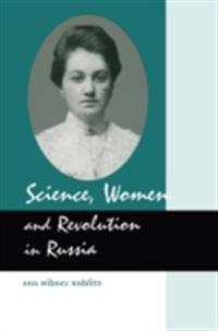 Science, Women and Revolution in Russia
