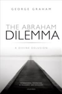 Abraham Dilemma: A divine delusion