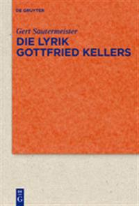 Die Lyrik Gottfried Kellers / Lyric Poetry Gottfried of Cellar