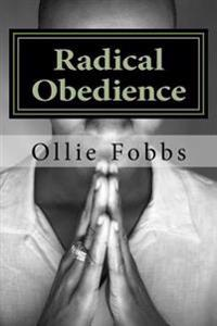 Radical Obedience: The Essence of Having Radical Faith