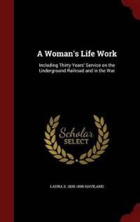 A Woman's Life Work