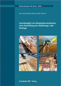 Zuverlässigkeit von Holzdachkonstruktionen ohne Unterlüftung der Abdichtungs- oder Decklage.