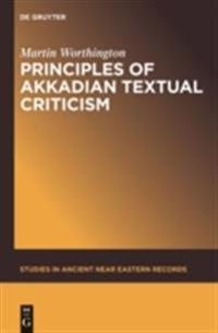 Principles of Akkadian Textual Criticism