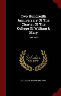 Two Hundredth Anniversary of the Charter of the College of William & Mary