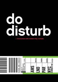 Do Disturb: Encounters with Modern Day Nomads
