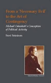 From a Necessary Evil to an Art of Contingency: Michael Oakeshott's Conception of Political Activity
