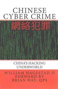 Chinese Cyber Crime: China's Hacking Underworld