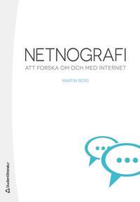 Netnografi : att forska om och med internet