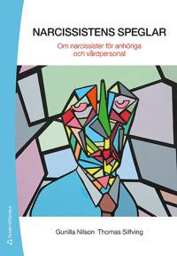 Narcissistens speglar - Om narcissister för anhöriga och vårdpersonal