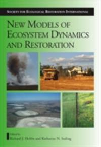New Models for Ecosystem Dynamics and Restoration