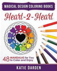 Heart 2 Heart: 48 Mandalas for You to Color & Enjoy