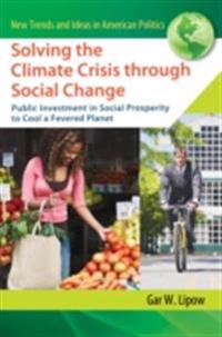 Solving the Climate Crisis through Social Change: Public Investment in Social Prosperity to Cool a Fevered Planet