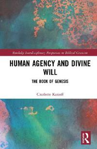 Human Agency and Divine Will