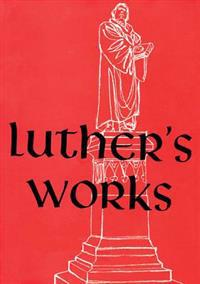 Luther's Works: Lectures on Galatians